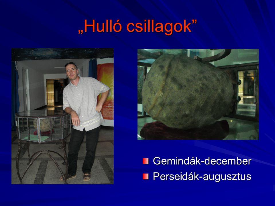 """""""Hulló csillagok"""" Gemindák-decemberPerseidák-augusztus"""