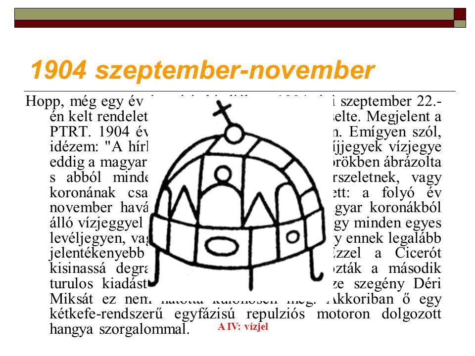 1904 szeptember-november Hopp, még egy év és máris kiadják az 1904.
