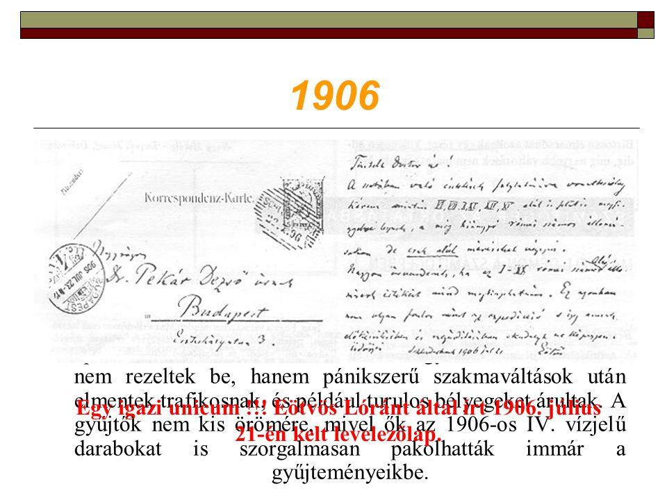 1906 1906-nál jártunk a múltkor, amikor is az álommanó megszakította az írást.