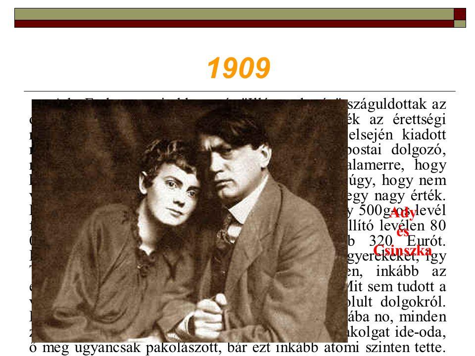 1909 Ady Endre versei ekkor már Illés szekerén száguldottak az olvasókhoz, s bár akkoriban még nem képezték az érettségi részét, voltak akik kedvelték az 1909 január elsején kiadott művet.