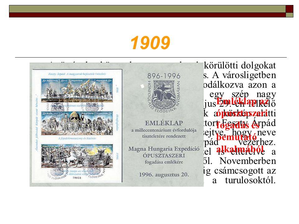 1909 A történelemkönyvek sem a turulosok körülötti dolgokat jegyzik 1909-ből.