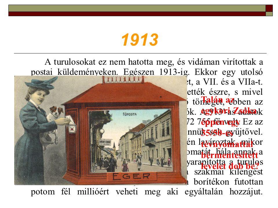 1913 A turulosokat ez nem hatotta meg, és vidáman virítottak a postai küldeményeken.