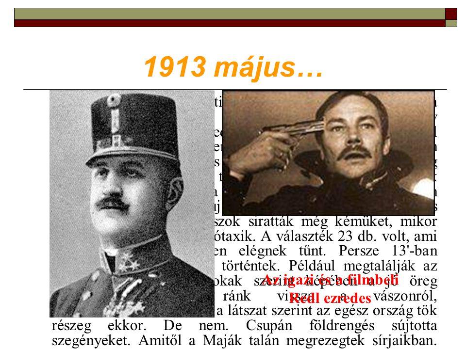 1913 május… Voltak akik viszont titkos adatokhoz jutottak hozzá a kilecszázas évek elején.