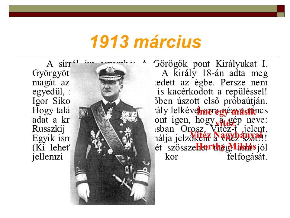 1913 március A sírról jut eszembe: A Görögök pont Királyukat I.