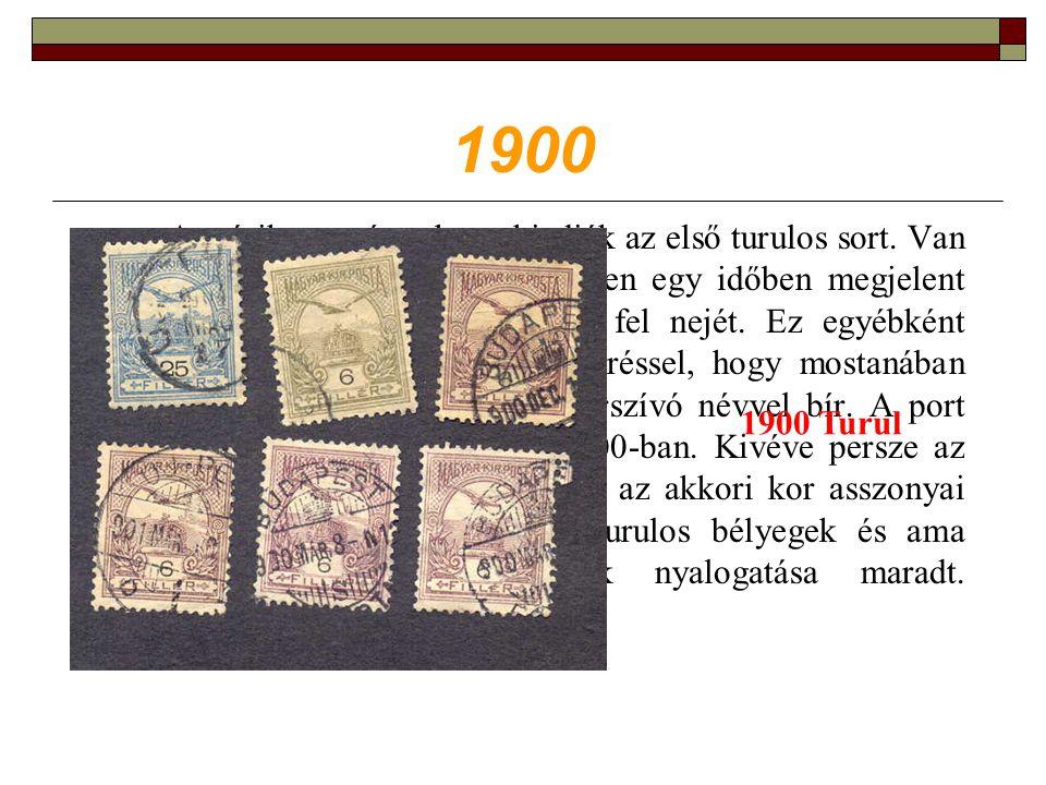 1900 A másik esemény, hogy kiadják az első turulos sort.