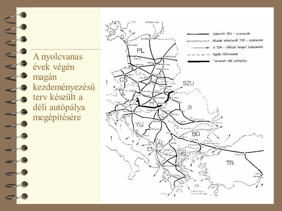 18 A nyolcvanas évek végén magán kezdeményezésű terv készült a déli autópálya megépítésére