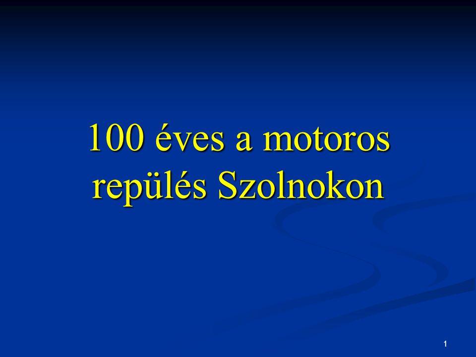 1 100 éves a motoros repülés Szolnokon