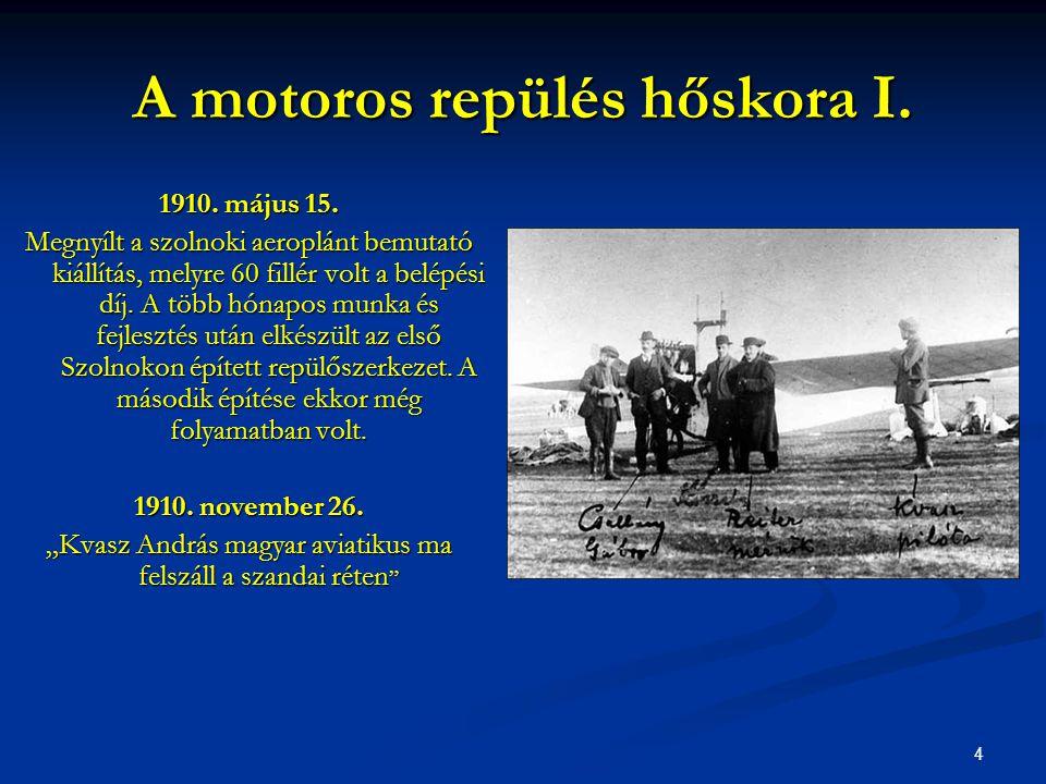 5 A motoros repülés hőskora II.1913. November 3.