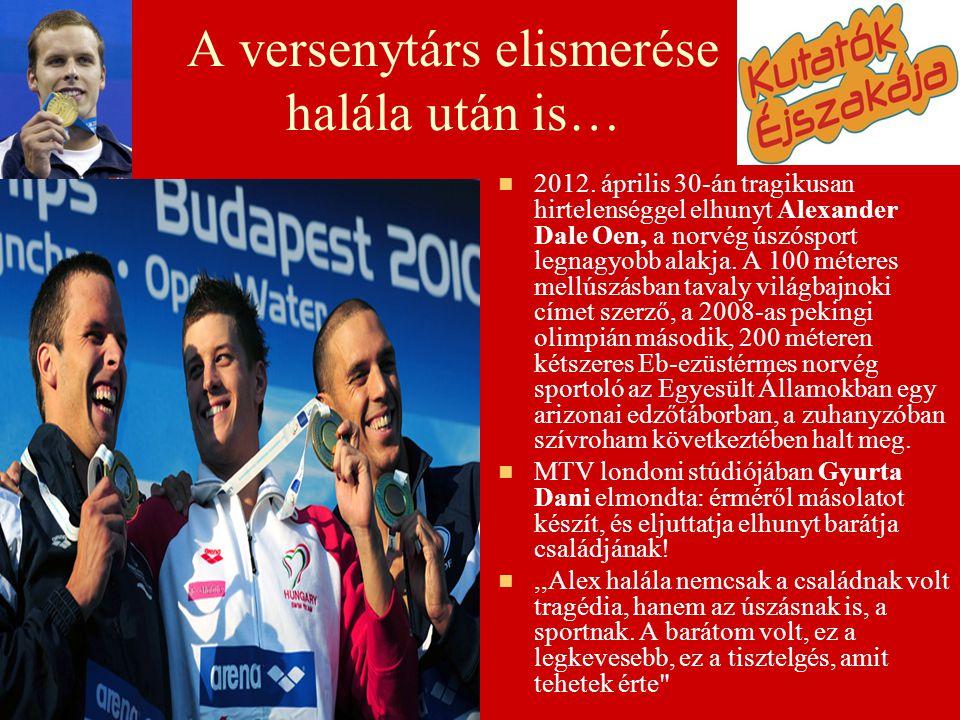 A versenytárs elismerése halála után is…   2012. április 30-án tragikusan hirtelenséggel elhunyt Alexander Dale Oen, a norvég úszósport legnagyobb a