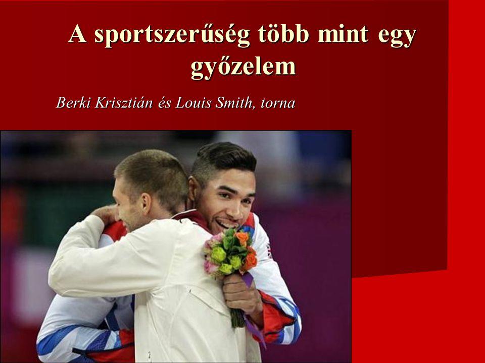 Berki Krisztián és Louis Smith, torna A sportszerűség több mint egy győzelem
