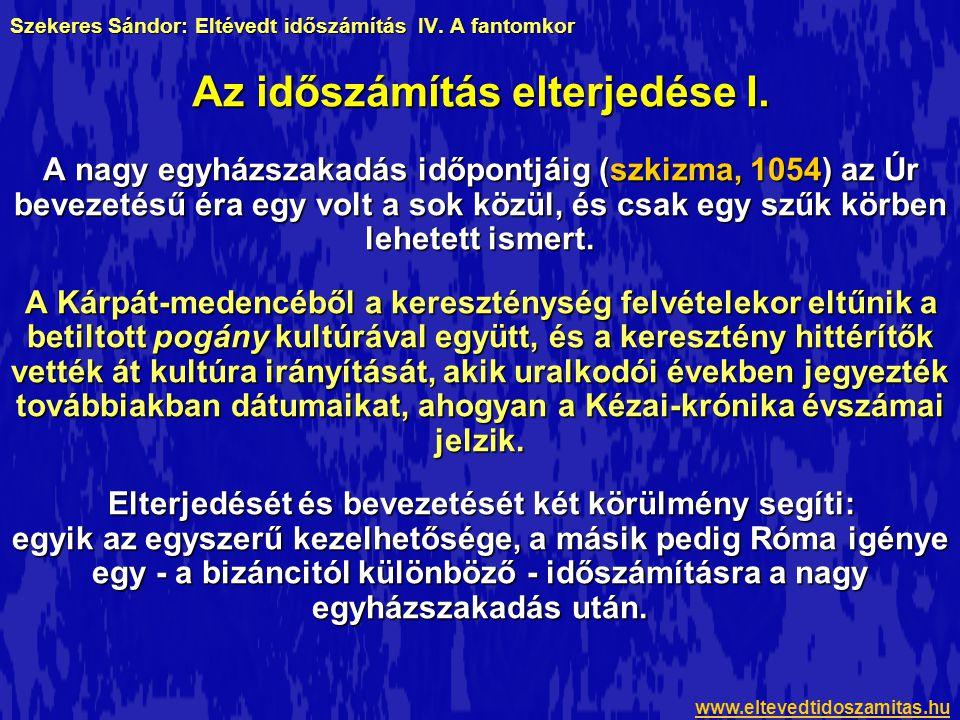 Szekeres Sándor: Eltévedt időszámítás IV. A fantomkor A nagy egyházszakadás időpontjáig (szkizma, 1054) az Úr bevezetésű éra egy volt a sok közül, és