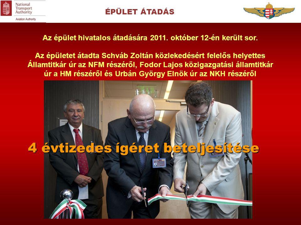 ÉPÜLET ÁTADÁS Az épület hivatalos átadására 2011. október 12-én került sor. Az épületet átadta Schváb Zoltán közlekedésért felelős helyettes Államtitk