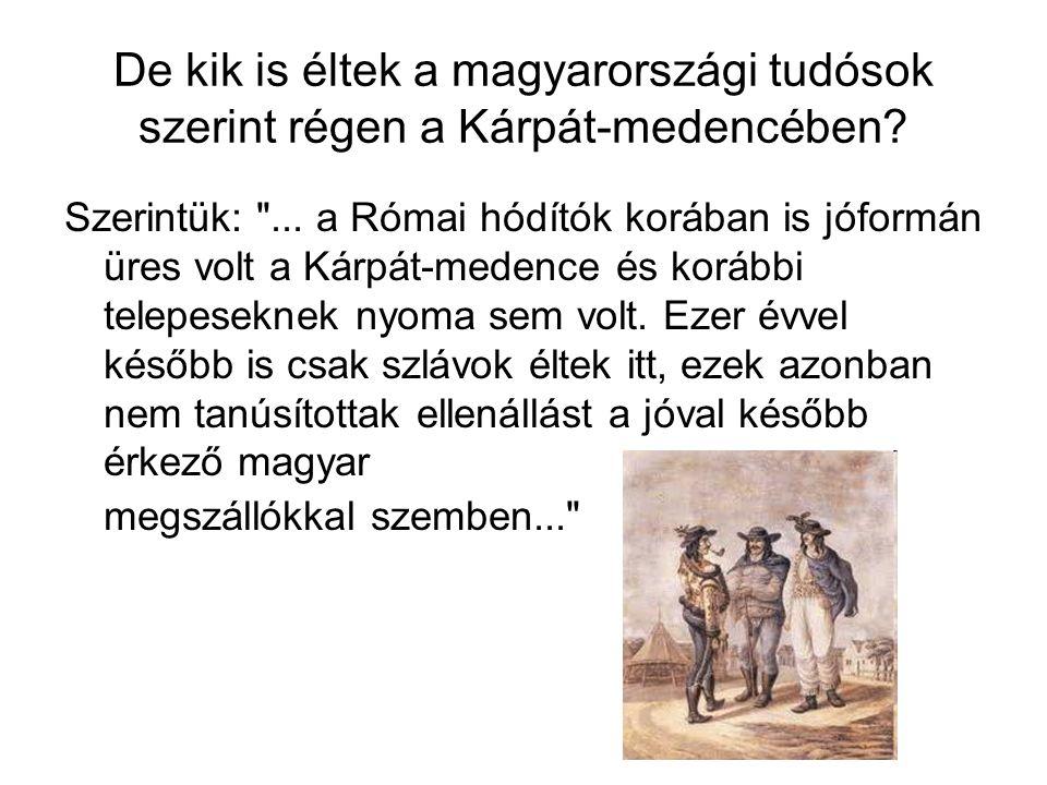 De kik is éltek a magyarországi tudósok szerint régen a Kárpát-medencében? Szerintük: