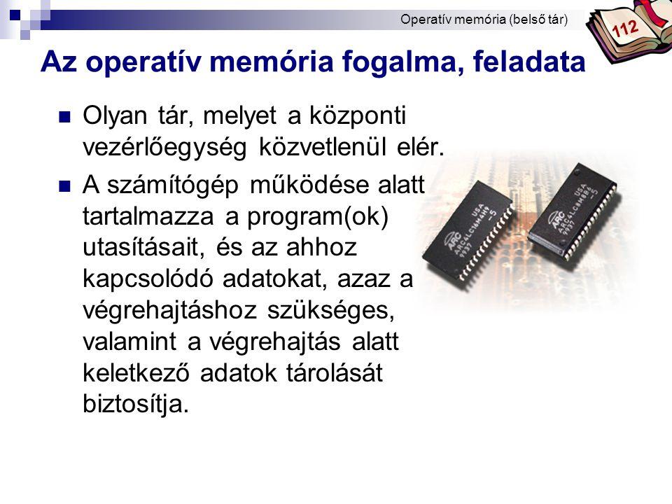 Bóta Laca Az operatív memória legfőbb jellemzői  Tárkapacitás.