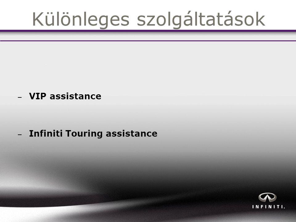 Különleges szolgáltatások – VIP assistance – Infiniti Touring assistance