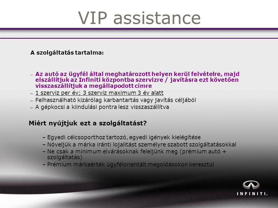 VIP assistance A szolgáltatás tartalma: – Az autó az ügyfél által meghatározott helyen kerül felvételre, majd elszállítjuk az Infiniti központba szervizre / javításra ezt követően visszaszállítjuk a megállapodott címre – 1 szerviz per év; 3 szerviz maximum 3 év alatt – Felhasználható kizárólag karbantartás vagy javítás céljából – A gépkocsi a kiindulási pontra lesz visszaszállítva Miért nyújtjuk ezt a szolgáltatást.