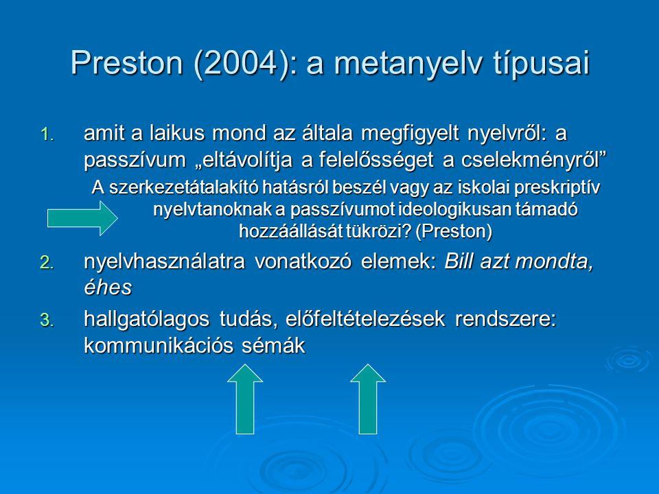 """Az attitűdök és a vélekedések  Mentális folyamatok leírásakor ágensként  """"Az attitűdök egyik sajátos funkciója éppen az, hogy vezérlik, illetve strukturálják az egyén információ- feldolgozását (Maitz 2006: 315 – kiem.: Sz."""