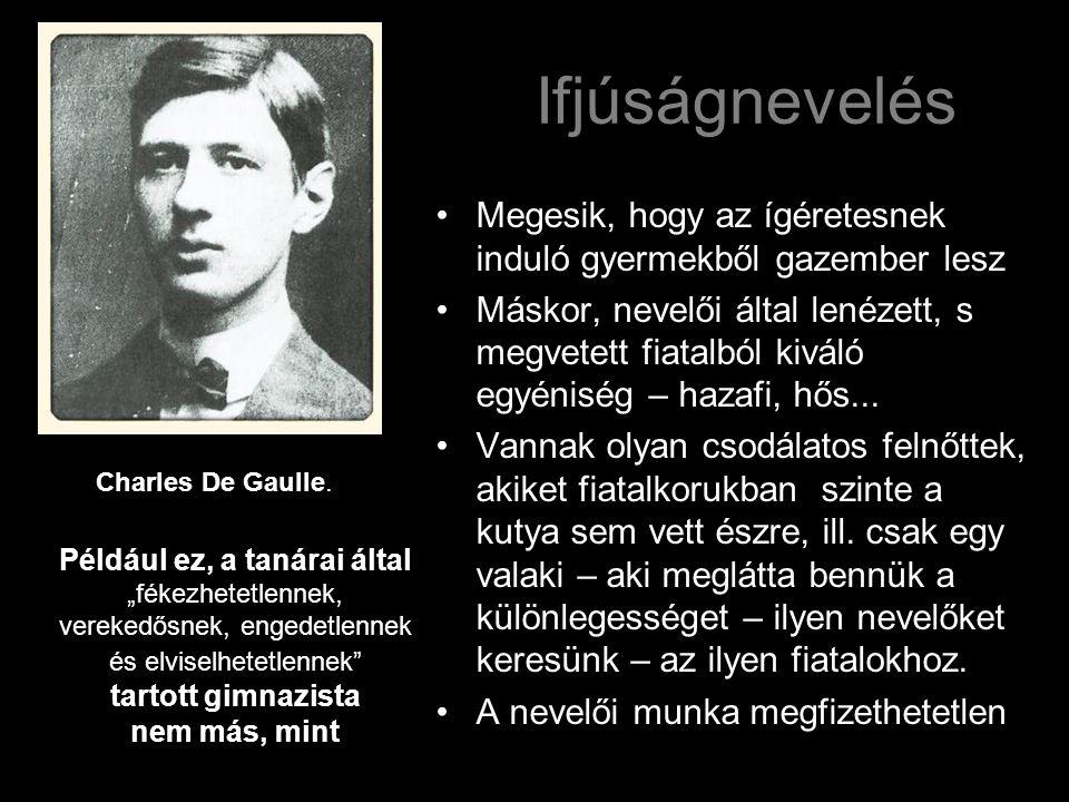 """Például ez, a tanárai által """"fékezhetetlennek, verekedősnek, engedetlennek és elviselhetetlennek tartott gimnazista nem más, mint Charles De Gaulle."""