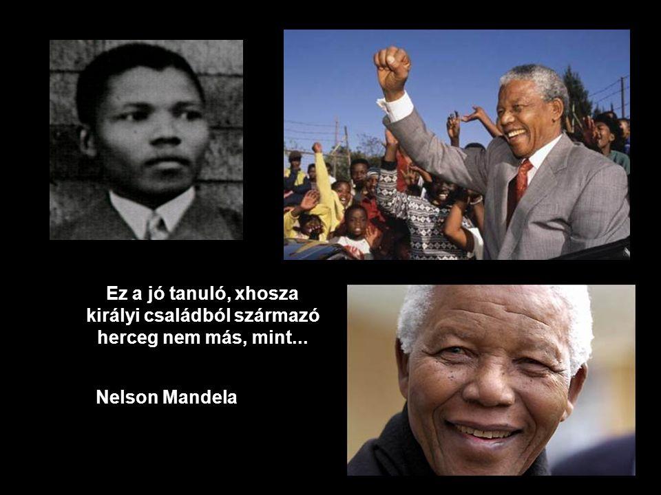 Ez a jó tanuló, xhosza királyi családból származó herceg nem más, mint... Nelson Mandela