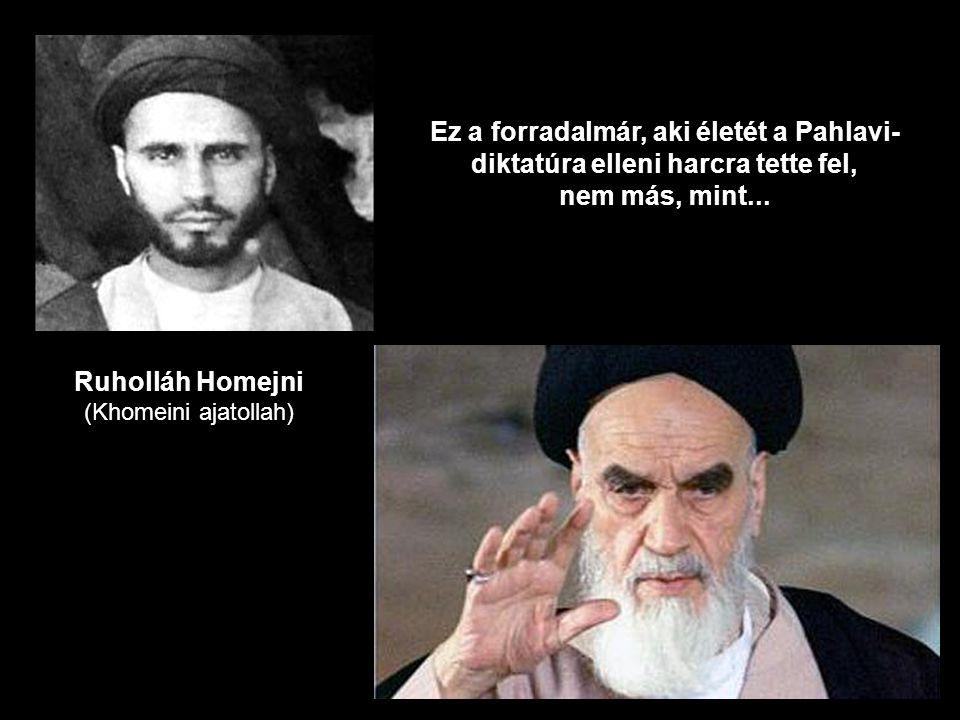 Ez a forradalmár, aki életét a Pahlavi- diktatúra elleni harcra tette fel, nem más, mint...