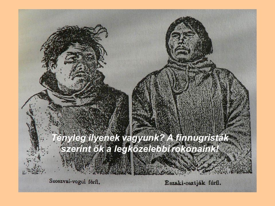 Tényleg ilyenek vagyunk? A finnugristák szerint ők a legközelebbi rokonaink!