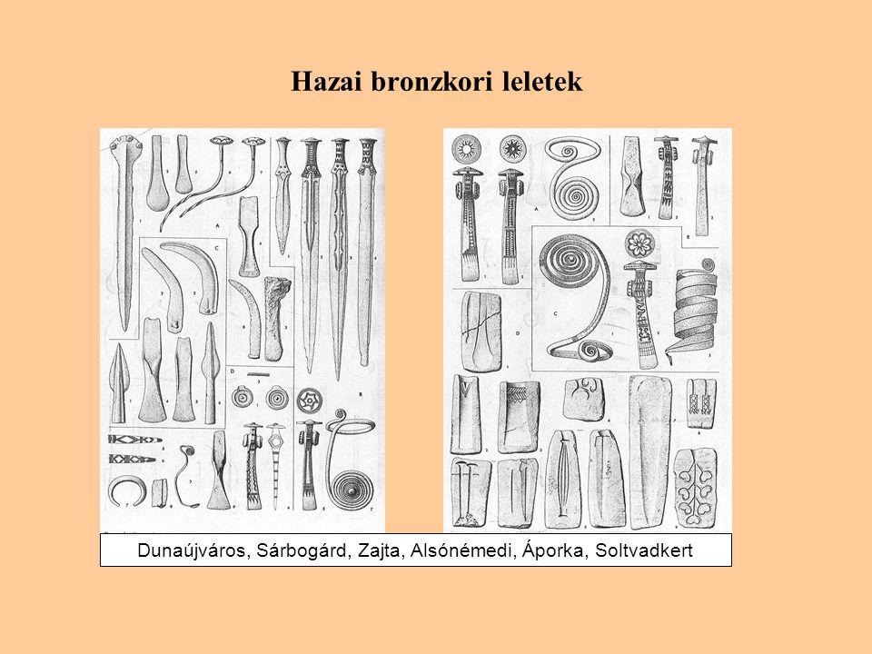 Hazai bronzkori leletek Dunaújváros, Sárbogárd, Zajta, Alsónémedi, Áporka, Soltvadkert