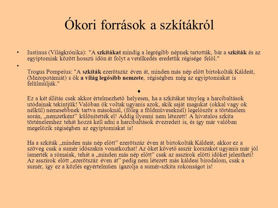 Ókori források a szkítákról •Iustinus (Világkrónika):