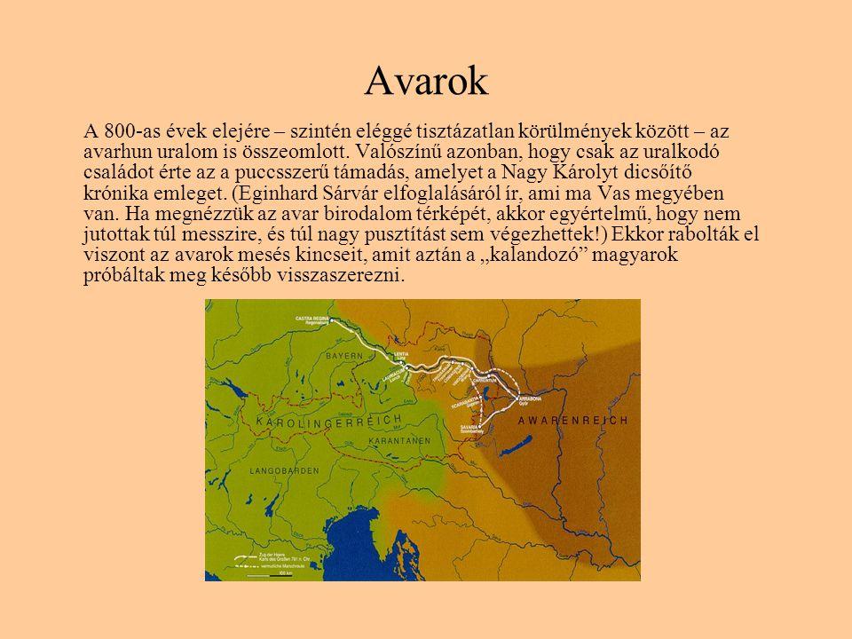 Avarok A 800-as évek elejére – szintén eléggé tisztázatlan körülmények között – az avarhun uralom is összeomlott. Valószínű azonban, hogy csak az ural