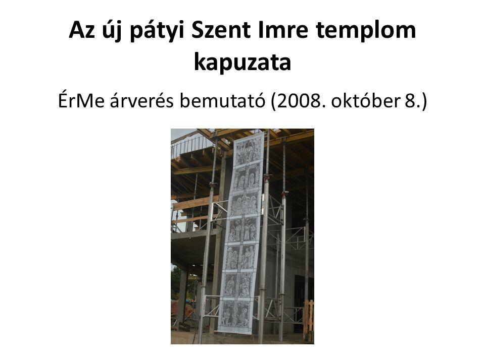 Az új pátyi Szent Imre templom kapuzata ÉrMe árverés bemutató (2008. október 8.)