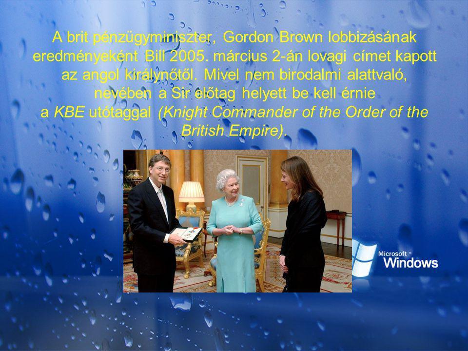 A brit pénzügyminiszter, Gordon Brown lobbizásának eredményeként Bill 2005. március 2-án lovagi címet kapott az angol királynőtől. Mivel nem birodalmi