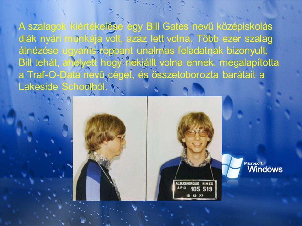 A szalagok kiértékelése egy Bill Gates nevű középiskolás diák nyári munkája volt, azaz lett volna. Több ezer szalag átnézése ugyanis roppant unalmas f