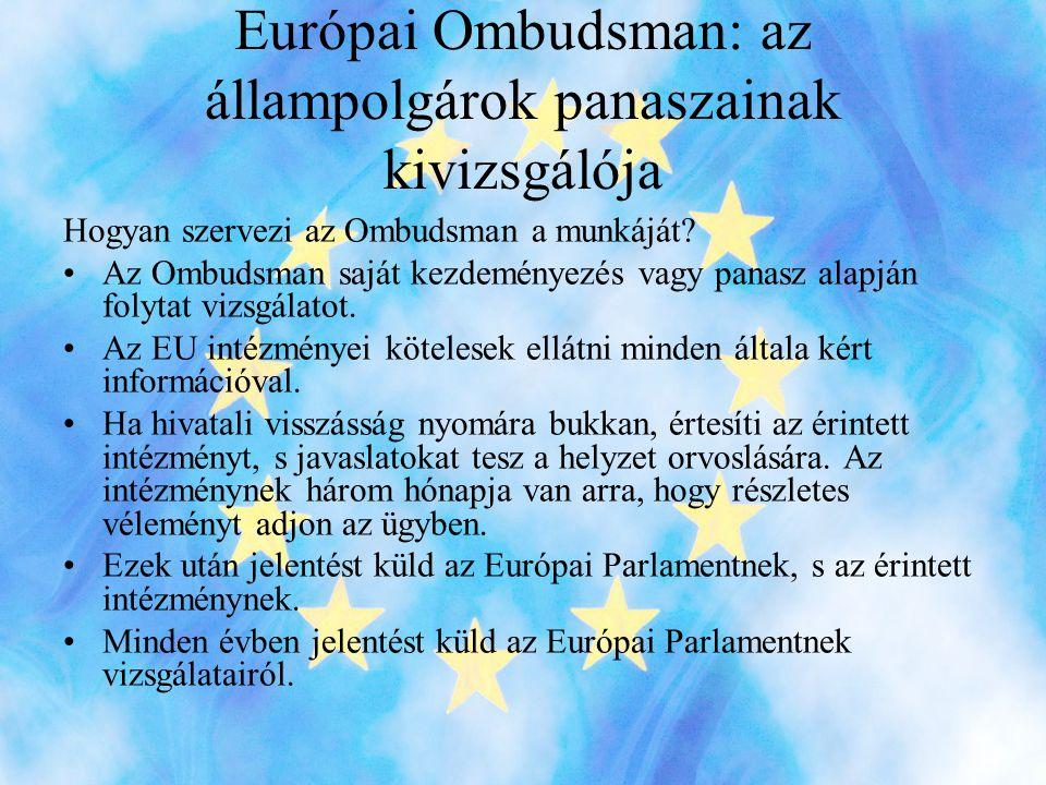 Európai Ombudsman: az állampolgárok panaszainak kivizsgálója Hogyan szervezi az Ombudsman a munkáját.