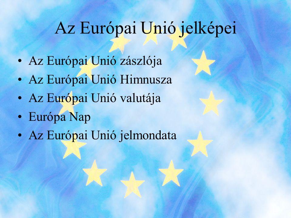 Az Európai Unió jelképei •Az Európai Unió zászlója •Az Európai Unió Himnusza •Az Európai Unió valutája •Európa Nap •Az Európai Unió jelmondata