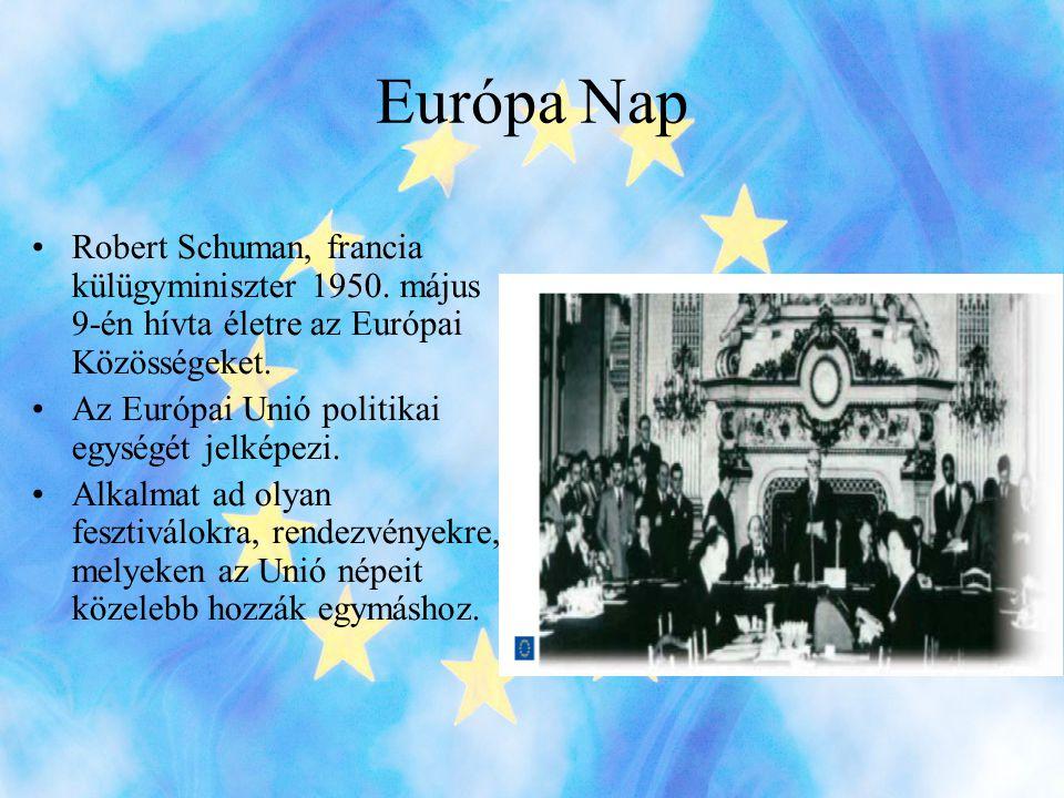 Európa Nap •Robert Schuman, francia külügyminiszter 1950.