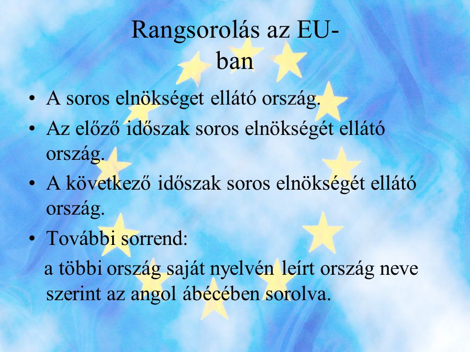 Rangsorolás az EU- ban •A soros elnökséget ellátó ország.