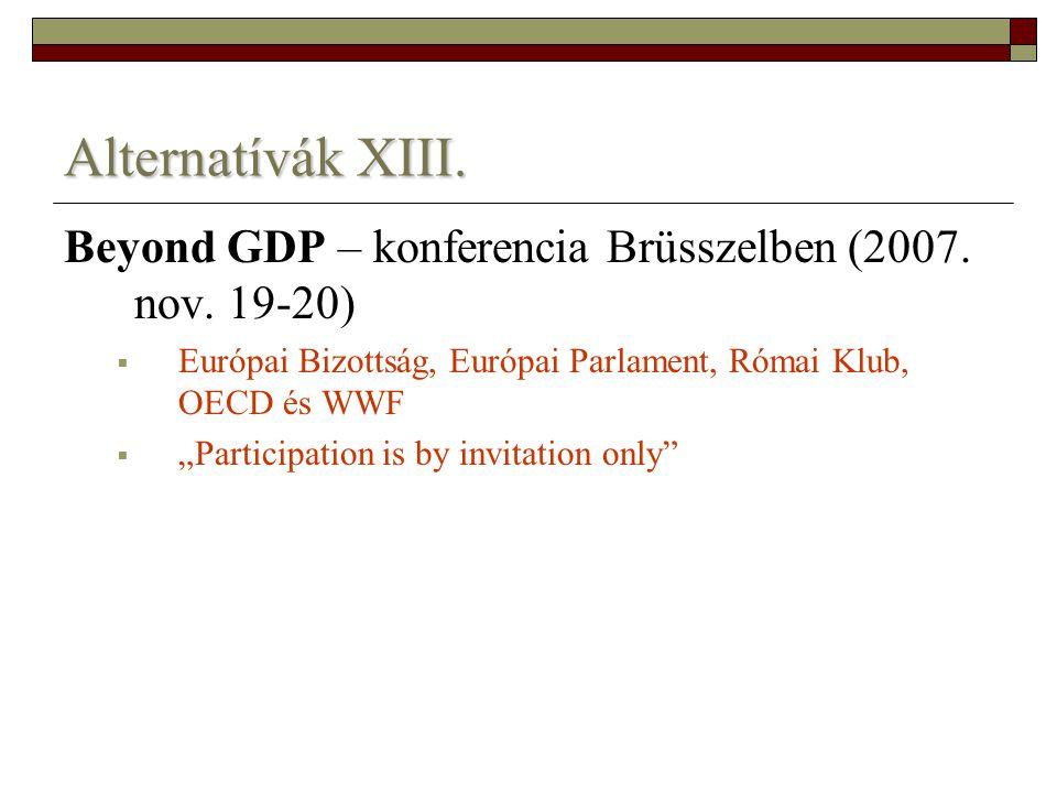 """Alternatívák XIII. Beyond GDP – konferencia Brüsszelben (2007. nov. 19-20)  Európai Bizottság, Európai Parlament, Római Klub, OECD és WWF  """"Particip"""