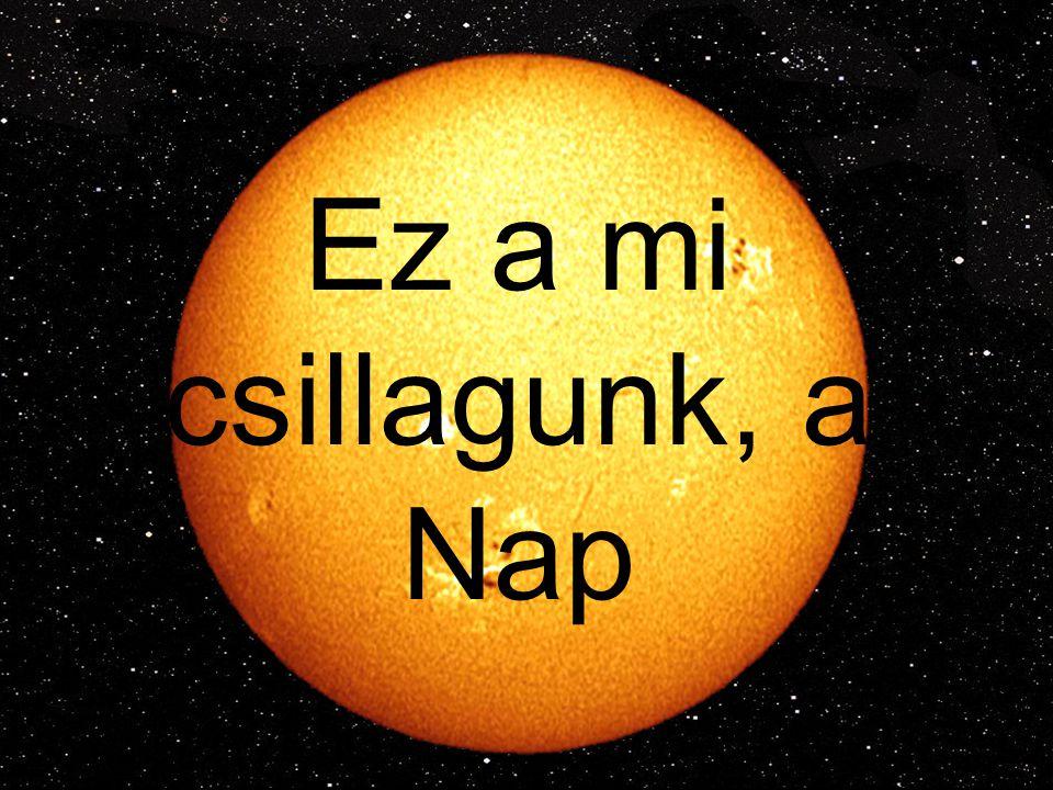 Szerencsére a Nap tömege 2 milliárd milliárd milliárd tonna, így nagyon hosszú időre elegendő üzemanyagot tartalmaz.