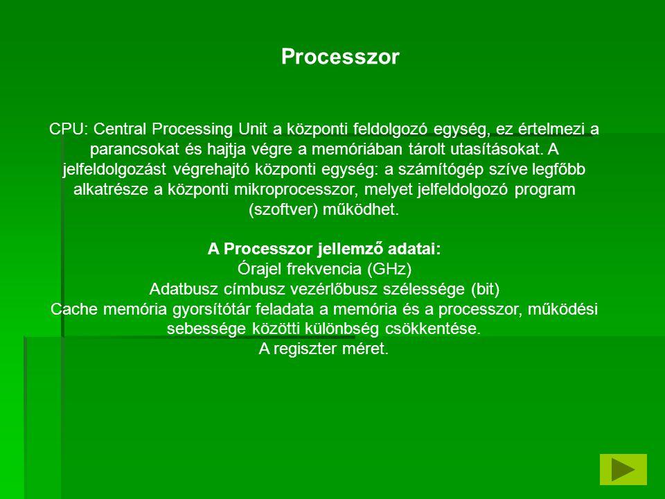 Részei: -ALU: olyan áramkörökből áll, ami matematikai és logikai műveleteket tud elvégezni.