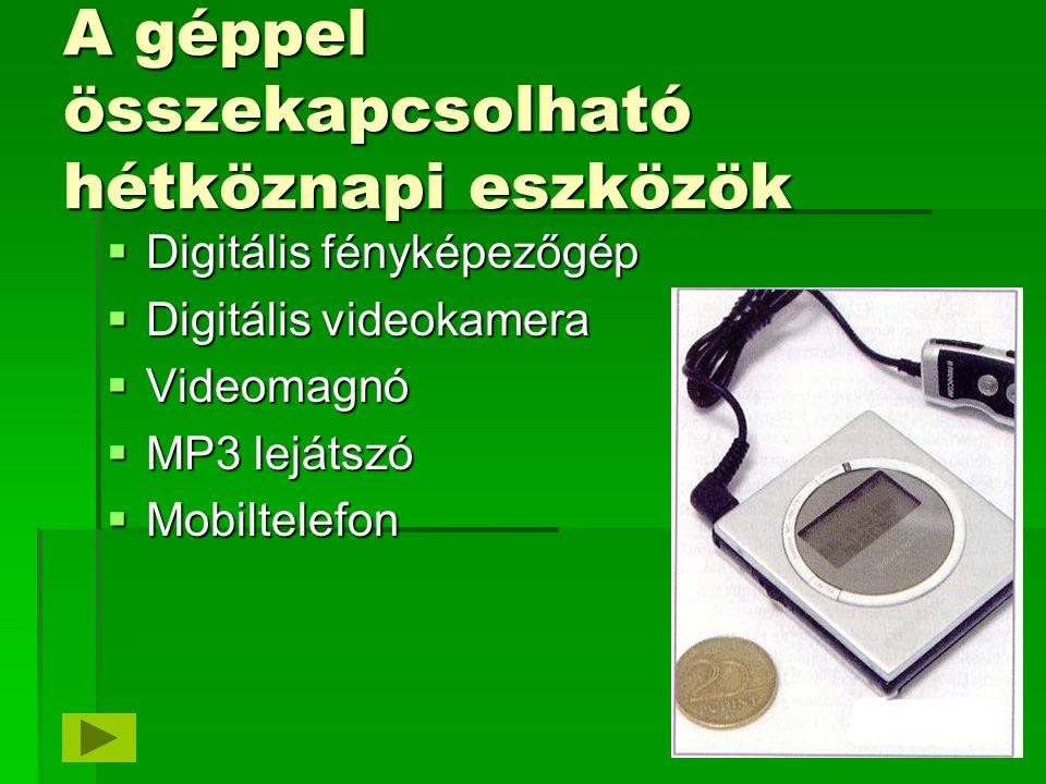 A géppel összekapcsolható professzionális eszközök  Fényképezőgép, videokamera  Beléptető rendszerek  Megfigyelő rendszerek / távfelügyelet (időjárás / vagyonvédelem / …)  Intelligens otthon, autók  Mérés / vezérlés / szabályozás (atomerőmű / adótorony / eszterga / szellőztetők / energiagazdálkodás / …)  Információs terminálok / sorszámosztás  Gyártásirányítás, Robotok