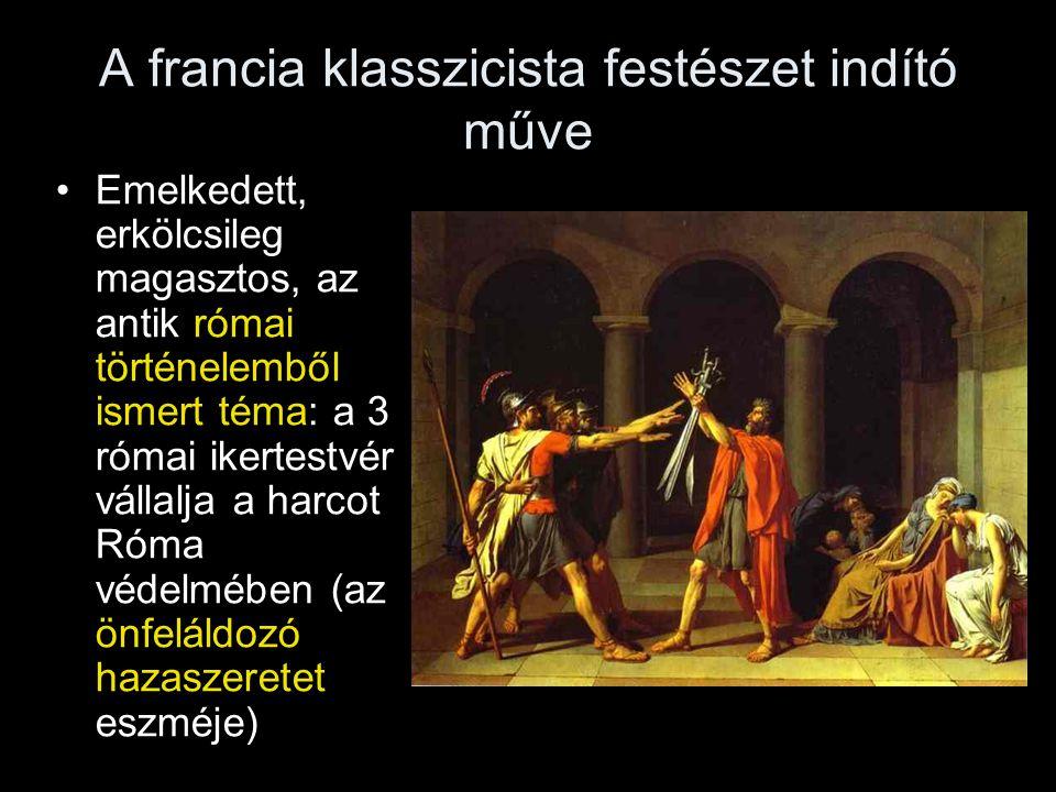 A francia klasszicista festészet indító műve •Emelkedett, erkölcsileg magasztos, az antik római történelemből ismert téma: a 3 római ikertestvér válla