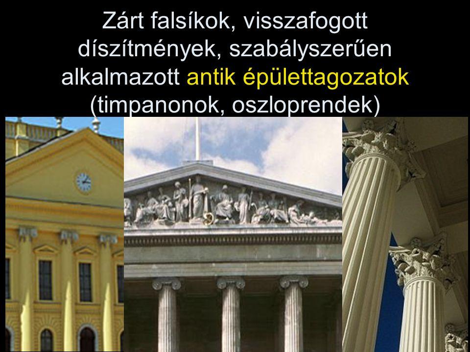 Zárt falsíkok, visszafogott díszítmények, szabályszerűen alkalmazott antik épülettagozatok (timpanonok, oszloprendek)