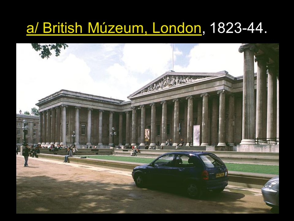 a/ British Múzeum, London, 1823-44.