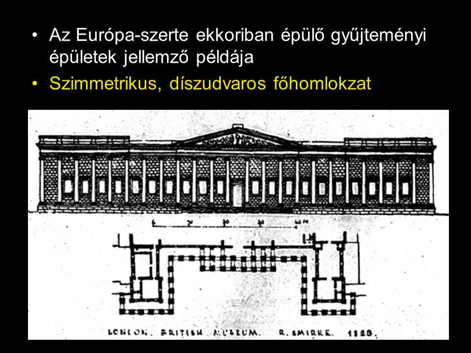 •Az Európa-szerte ekkoriban épülő gyűjteményi épületek jellemző példája •Szimmetrikus, díszudvaros főhomlokzat