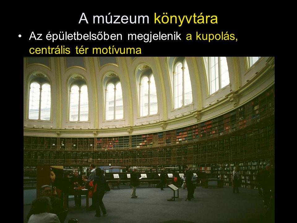 A múzeum könyvtára •Az épületbelsőben megjelenik a kupolás, centrális tér motívuma
