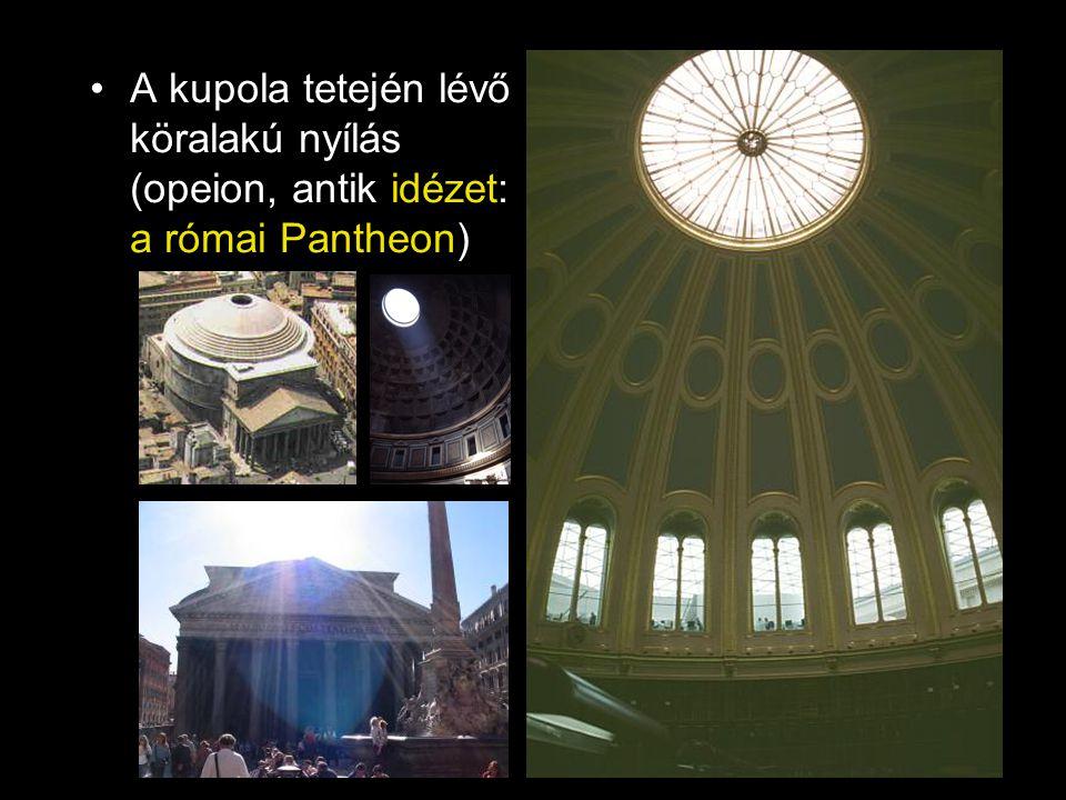 •A kupola tetején lévő köralakú nyílás (opeion, antik idézet: a római Pantheon)