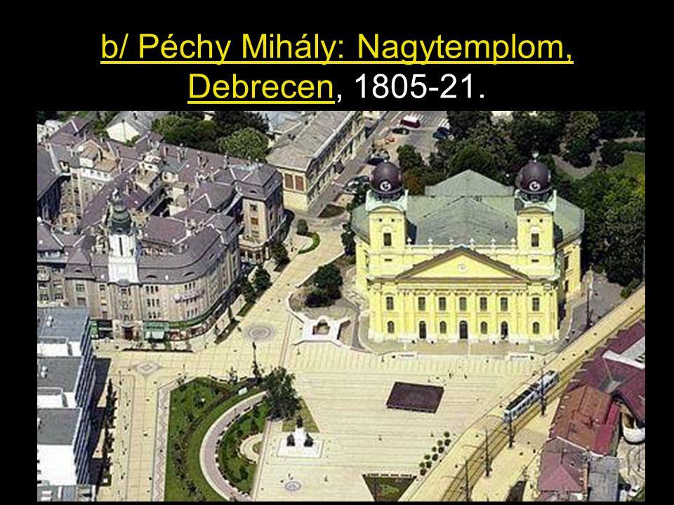 b/ Péchy Mihály: Nagytemplom, Debrecen, 1805-21.
