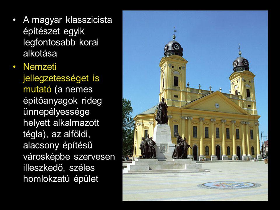 •A magyar klasszicista építészet egyik legfontosabb korai alkotása •Nemzeti jellegzetességet is mutató (a nemes építőanyagok rideg ünnepélyessége hely