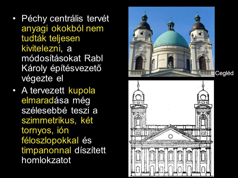 •Péchy centrális tervét anyagi okokból nem tudták teljesen kivitelezni, a módosításokat Rabl Károly építésvezető végezte el •A tervezett kupola elmara
