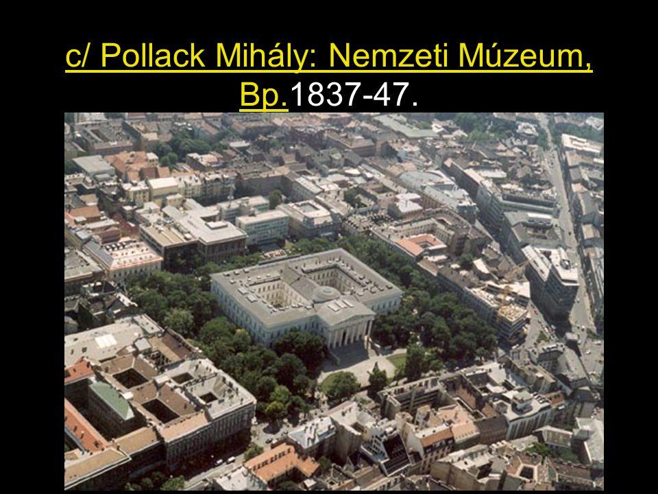 c/ Pollack Mihály: Nemzeti Múzeum, Bp.1837-47.