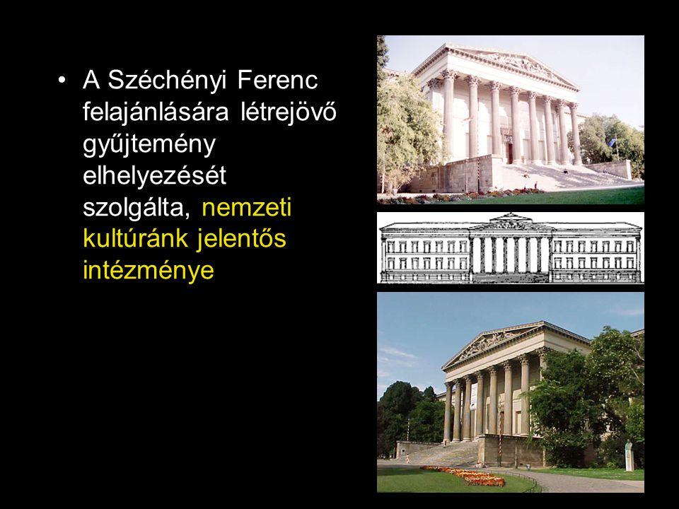 •A Széchényi Ferenc felajánlására létrejövő gyűjtemény elhelyezését szolgálta, nemzeti kultúránk jelentős intézménye